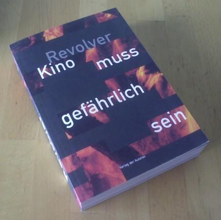 Revolver, Kino muss gefährlich sein - Marcus Seibert (Hg.)