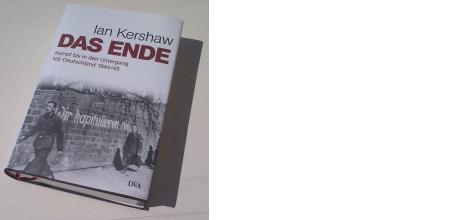 """Ian Kershaw: """"Das Ende"""" (Deutsche Verlagsanstalt)"""