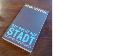 Henri Lefebvre: Das Recht auf Stadt